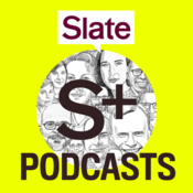 Podcast Slate Plus Bonus Segments