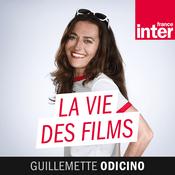 Podcast France Inter - La vie des films