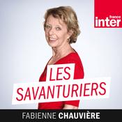 Podcast France Inter - Les Savanturiers