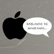 Podcast Podcast de Hablando de Manzanas