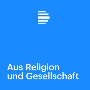 Podcast Aus Religion und Gesellschaft - Deutschlandfunk