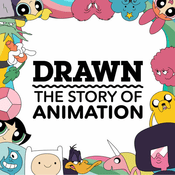 Podcast Drawn: The Story of Animation