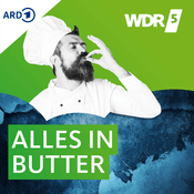 Podcast WDR 5 Alles in Butter