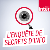 Podcast France Inter - L'enquête de Secrets d'Info