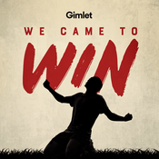 Podcast We Came to Win