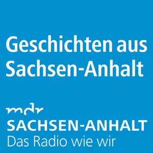 Podcast MDR SACHSEN-ANHALT - Geschichten