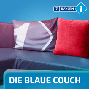 Podcast Blaue Couch - BAYERN 1